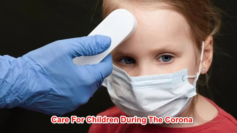 5 Ways To Care For Children During The Corona Season